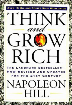 Think and Grow Rich:  How Does that Really Work?